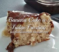 Banana Cake with Fast Fudge Frosting Fudge Frosting, Fudge Cake, Yummy Treats, Sweet Treats, Yummy Food, Cake Recipes, Dessert Recipes, Desserts, Dessert Boxes
