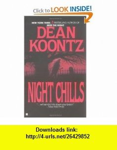 Night Chills (9780425098646) Dean Koontz , ISBN-10: 0425098648  , ISBN-13: 978-0425098646 ,  , tutorials , pdf , ebook , torrent , downloads , rapidshare , filesonic , hotfile , megaupload , fileserve