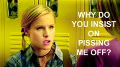 Pin for Later: 25 Badass Burns From Veronica Mars That Are Still Just as Perfect as They Were 9 Years Ago When She Doesn't Have Time to Beat Around the Bush
