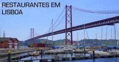 Onde comer em Lisboa: Dicas de Restaurantes