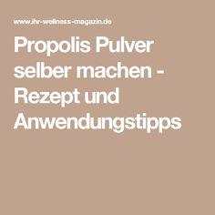Propolis Pulver selber machen - Rezept und Anwendungstipps