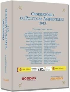 Observatorio de políticas ambientales : 2013. Aranzadi, 2013
