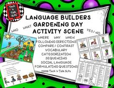 All you need for May language lessons in a fun gardening theme.These materials include activities for:CREATE A SCENE - FOLLOWING DIRECTIONSVOCABULARY DEVELOPMENT GARDENING DAY SCENE QUESTIONS - who , what, where, why, yes/noSORT & SAY CATEGORIZATIONCOMPARE & CONTRASTGARDENING DAY SING-ALONG - Answer the QuestionCHOOSE IT!