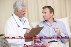 Facts About Low cost Hip Replacement Surgery in India - Get the Expert Opinion