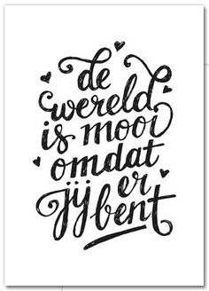 Poster // De wereld is mooi Words Quotes, Me Quotes, Sayings, Dutch Quotes, Tumblr Quotes, Journaling, Brush Lettering, Love Words, Love You