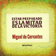 """""""Estar #Preparado es la mitad de la #Victoria"""". #MiguelDeCervantes #FrasesCelebres @candidman #Frases #Motivacionales"""