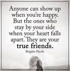 Best Friendships Quotes: Anyone Can Show Up When You're Happy