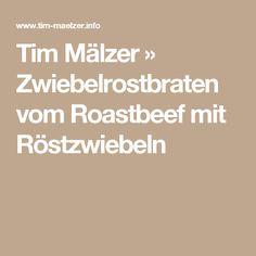 Tim Mälzer » Zwiebelrostbraten vom Roastbeef mit Röstzwiebeln