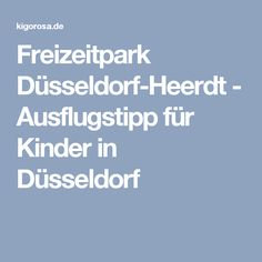 Freizeitpark Düsseldorf-Heerdt - Ausflugstipp für Kinder in Düsseldorf