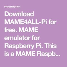 Download MAME4ALL-Pi for free. MAME emulator for Raspberry Pi. This is a MAME Raspberry Pi port based on Franxis MAME4ALL which is itself based on the MAME 0.37b5 emulator by Nicola Salmoria. This version emulates 2270 different 0.375b5 romsets.