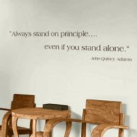 stand principle quote wall decal. Always Stand On Principle - John Adams Quote Wall Decals Decal L
