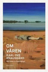 Om våren av Karl Ove Knausgård (Innbundet)