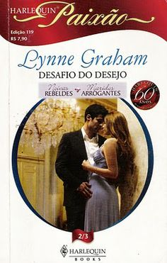 Meus Romances Blog: Desafio Do Desejo - Lynne Graham - Harlequin Desej...
