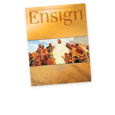 The Ensign a magazine of the Church of Jesus Christ of Latter-day Saints.