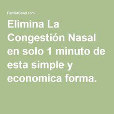 Elimina La Congestión Nasal en solo 1 minuto de esta simple y economica forma.