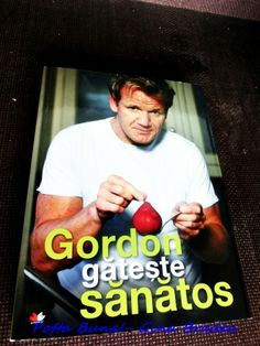 Pofta Buna! ~ cu Gina Bradea ~Gordon gateste sanatos-de Gordon Ramsay(recenzie)