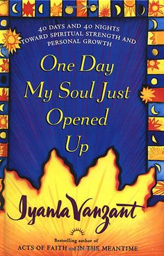 One Day My Soul Just Opened Up - Iyanla Vanzant