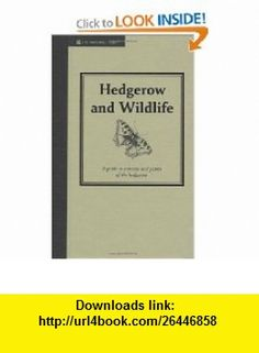 Hedgerow and Wildlife Guide to Animals and Plants of the Hedgerow (Countryside Series) (9781905400607) Jane Eastoe , ISBN-10: 1905400608  , ISBN-13: 978-1905400607 ,  , tutorials , pdf , ebook , torrent , downloads , rapidshare , filesonic , hotfile , megaupload , fileserve