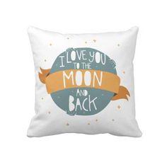 """I love you to the moon and back"" Throw Pillows #nurseryroom #zazzle #nurserypillow #babygirl #babyboy"