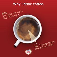 Why I drink coffee.