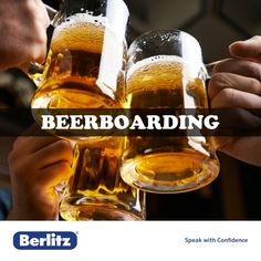 Beerboarding: A process of extracting secret information from a friend or co-worker by getting them drunk.