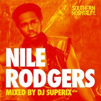 Nile Rodgers – Mixed By Superix by Southern Hospitality djs on SoundCloud