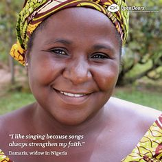 """Damaris from #Nigeria #loves to #sing in the choir at her church. """"I like singing because songs always #strengthen my #faith. Anytime I'm singing, I feel I am complete, the #Spirit is moving, I will see the #glory of God.""""   If you are feeling weak and discouraged today, why don't you consider to follow our persecuted sister, Damaris' example, and sing a song to our King!   #womensmonth Because Song, Womens Month, Feeling Weak, Persecution, Love S, Choir, Christianity, Pray, Singing"""