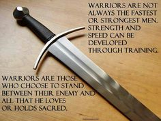 Truths Warriors are not always the fastest or strongest men. Strength and speed can be developed through training. Warriors are tose who choose to stand between their enemy and all that he loves or holds sacred. Warrior Spirit, Warrior Quotes, Prayer Warrior, Woman Warrior, Roman Fantasy, Military Honors, Military Gear, Military Life, Sword Of Truth