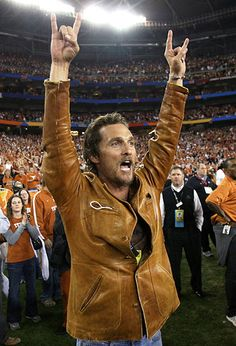 Matthew McConaughey - Texas Longhorn super fan Re-Pinned by http://high5collegeclub.com