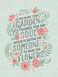 So you #plant your garden & #decorate your own #soul instead of waiting for…