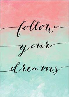 Follow your dreams watercolour art print