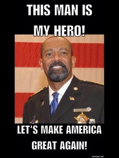 Sheriff David Clark and he supports Donald Trump!! This guy has captured America…