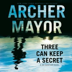 Three Can Keep A Secret, a #Mystery #Thriller by Archer Mayor, can now be sampled in audio here...