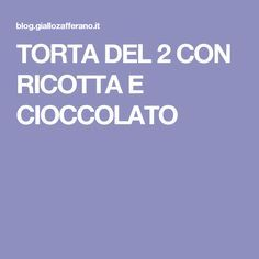 TORTA DEL 2 CON RICOTTA E CIOCCOLATO