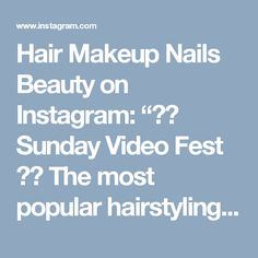 """Hair Makeup Nails Beauty on Instagram: """"🎬👅 Sunday Video Fest 🎬👈 The most popular hairstyling video this week on @hairvideosbystylists.  Last video for today! . . 💃🎬 Updo tutorial…"""""""