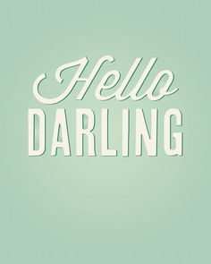 8x10 hello darling print by kensiekate on Etsy, $15.00