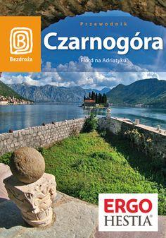 Czarnogóra. Fiord na Adriatyku. Wydawnictwo Bezdroża - Draginja Nadaždin, Maciej Niedźwiecki, #montenegro, #czarnogora, #bezdroza