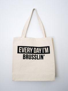 Everyday I'm Brusslin Tote Bag