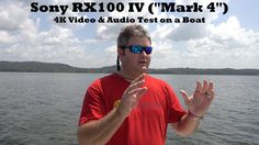 Sony RX100 IV 4K Video & Audio Test on a Boat