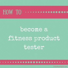 Brands use a lot of different ways to find out if their products are right... one of them is through you! Learn how you can become a fitness product tester.