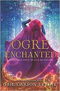 KISS THE BOOK: Ogre Enchanted by Gail Carson Levine - ADVISABLE