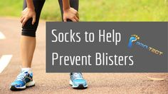 The right socks can make painful and inconvenient blisters a distant memory.