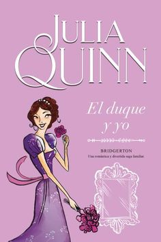 Buy El duque y yo (Bridgerton by Julia Quinn and Read this Book on Kobo's Free Apps. Discover Kobo's Vast Collection of Ebooks and Audiobooks Today - Over 4 Million Titles! Historical Romance Authors, Perfect Husband, Got Books, Julia, Book Recommendations, Reading, 81, Romances, Outlander