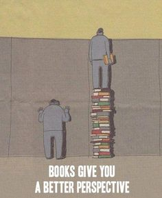 Books give you a better perspective. Anyone know the source?