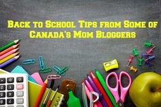 It's time for back to school and some of Canada's best mom bloggers are sharing their back to school tips in this blog post.