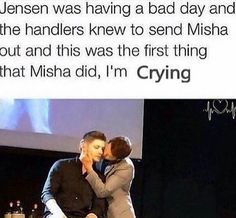 When Gens sister got in an accident and died Jared and Gen went to the hospital and Jensen was so worried and distracted that Misha came out and they're so sweet :,(