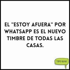 """El """"estoy afuera"""" por Whatsapp es el nuevo timbre de todas las casas.  #genial #toquedehumor"""