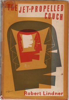 Robert Lindner, The Jet-propelled Couch, London: Secker & Warburg, 1955. Jacket by Victor Reinganum.