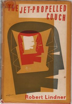 Robert Lindner, The Jet-propelled Couch, London: Secker & Warburg, 1955. Jacket by Victor Reinganum.