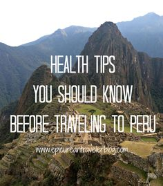 What you should know about vaccines, mosquito bites, malaria, altitude sickness and food poisoning before traveling to Peru For more great articles visit us at www.chilledtraveler.com